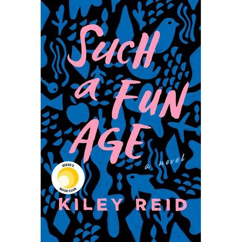 Such a Fun Age - by Kiley Reid (Hardcover) - image 1 of 1
