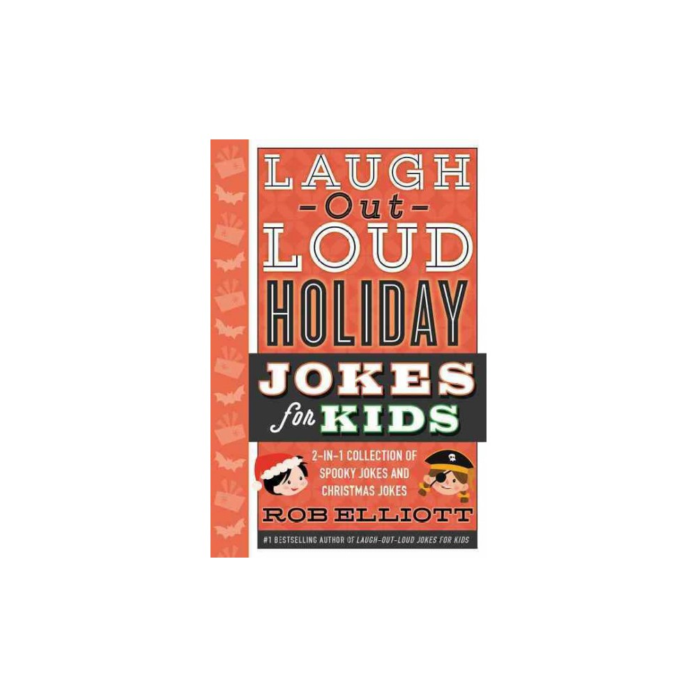 Laugh-out-Loud Holiday Jokes for Kids : 2-in-1 Collection of Spooky Jokes and Christmas Jokes