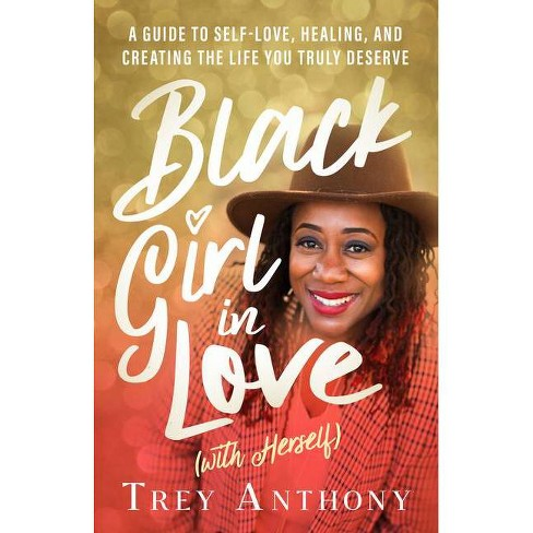 Black Girl in Love (with Herself) - by  Trey Anthony (Paperback) - image 1 of 1