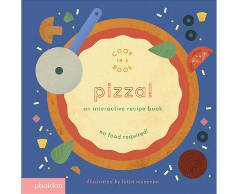 Pizza! : An Interactive Recipe Book (Hardcover) - image 1 of 1