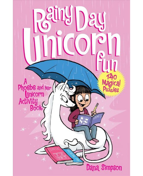 Rainy Day Unicorn Fun : A Phoebe and Her Unicorn Puzzle Book (Paperback) (Dana Simpson) - image 1 of 1