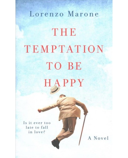 Temptation to Be Happy -  by Lorenzo Marone (Hardcover) - image 1 of 1