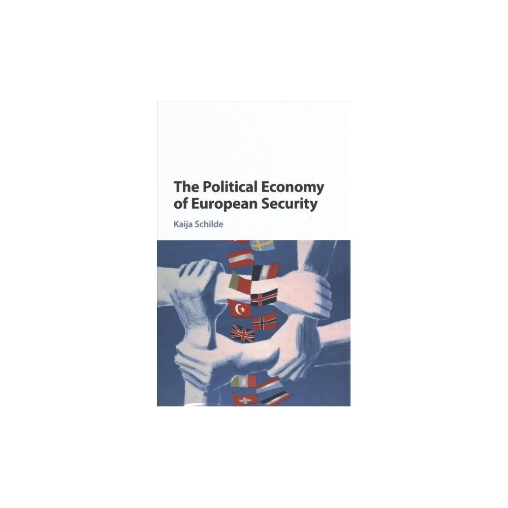 Political Economy of European Security - by Kaija Schilde (Hardcover)