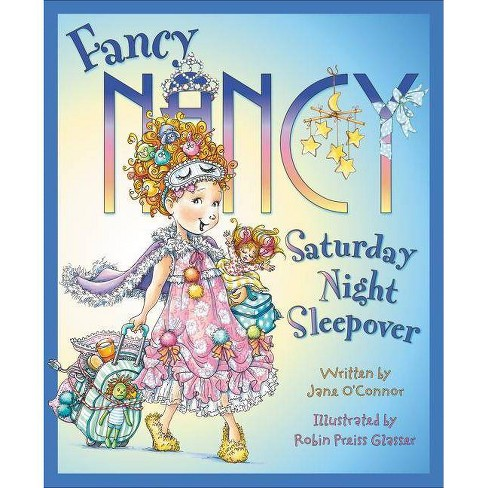 Fancy Nancy Saturday Night Sleepover by Jane O'Connor - image 1 of 1