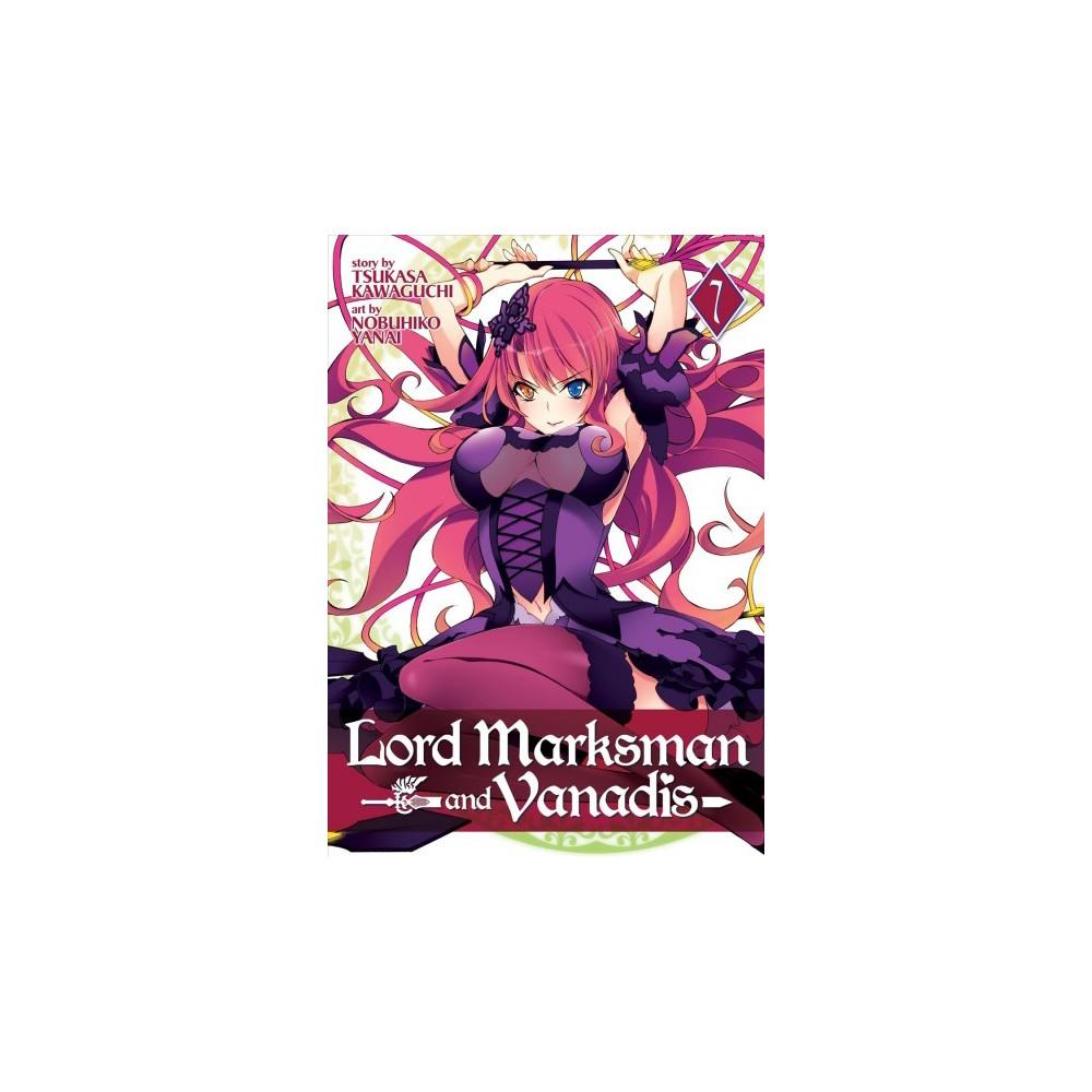 Lord Marksman and Vanadis 7 - (Lord Marksman and Vanadis) by Tsukasa Kawaguchi (Paperback)