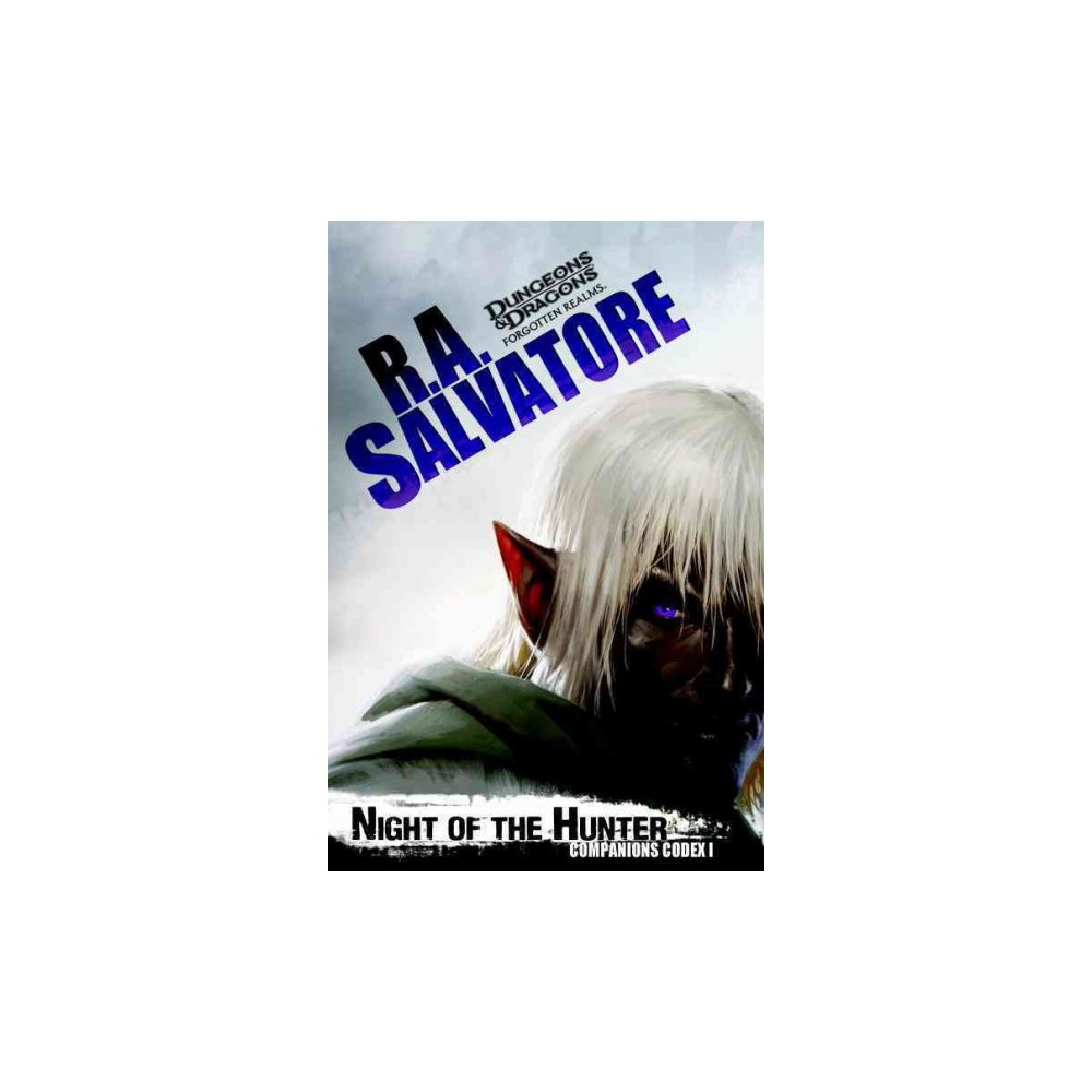 Night of the Hunter : Companions Codex I (Paperback) (R. A. Salvatore) R.A. Salvatore?s New York Times best-selling saga continues as dark elf Drizzt Do?Urden returns to Gauntlgrym with old friends by his side once again, as they seek to rescue Bruenor?s loyal shield dwarf-turned-vampire. But not only do Drizzt and his allies face a perilous journey through the Underdark and the dangers of the undead that lie within, but they must cross through a colony of drow, who would like nothing better than to see Drizzt Do?Urden dead.