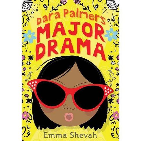 Dara Palmer's Major Drama - by  Emma Shevah (Hardcover) - image 1 of 1