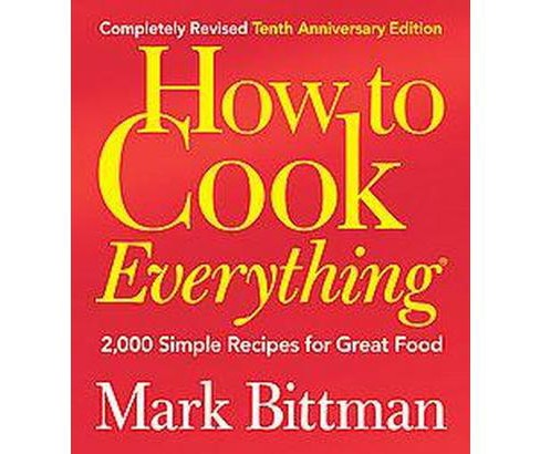 How to Cook Everything : 2,000 Simple Recipes for Great Food (Revised) (Hardcover) (Mark Bittman) - image 1 of 1