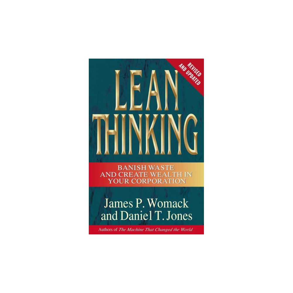 Lean Thinking : Banish Waste and Create Wealth in Your Corporation - (Hardcover)