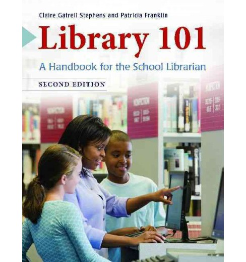 Library 101 : A Handbook for the School Librarian (Paperback) (Claire Gatrell Stephens & Patricia - image 1 of 1