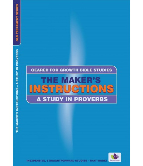Maker's Instructions : A Study in Proverbs (Paperback) (Lena Cubit) - image 1 of 1