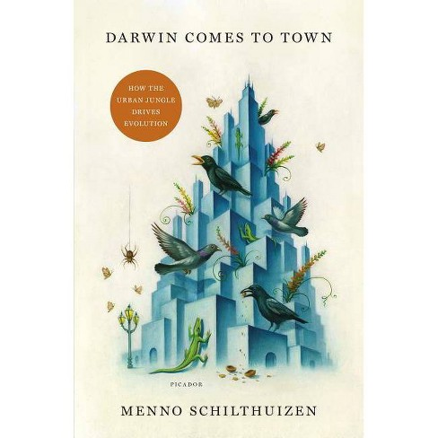 Darwin Comes to Town - by  Menno Schilthuizen (Hardcover) - image 1 of 1