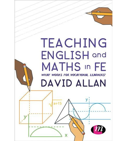 Teaching English and Maths in Fe : What Works for Vocational Learners? -  by David Allan (Paperback) - image 1 of 1
