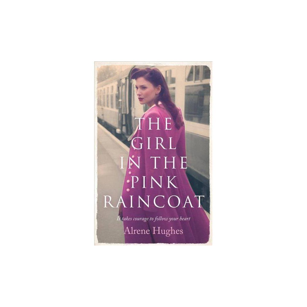 Girl in the Pink Raincoat - Reprint by Alrene Hughes (Paperback)