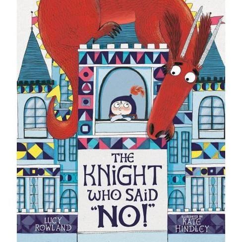 """The Knight Who Said """"no!"""" - by  Lucy Rowland (Hardcover) - image 1 of 1"""