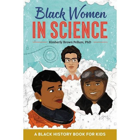 Black Women in Science - by  Kimberly Brown Pellum (Paperback) - image 1 of 1