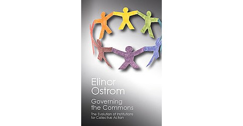 Governing the Commons : The Evolution of Institutions for Collective Action (Reissue) (Paperback) - image 1 of 1