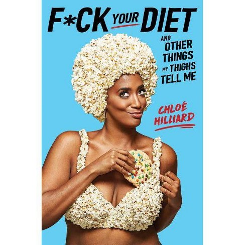 F*ck Your Diet - by  Chloe Hilliard (Hardcover) - image 1 of 1