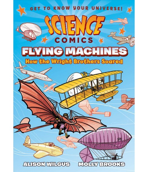 Flying Machines : How the Wright Brothers Soared -  by Alison Wilgus (Paperback) - image 1 of 1