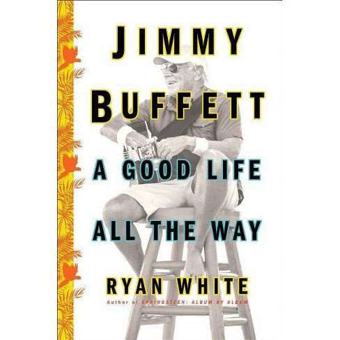 Jimmy Buffett - by  Ryan White (Hardcover) - image 1 of 1