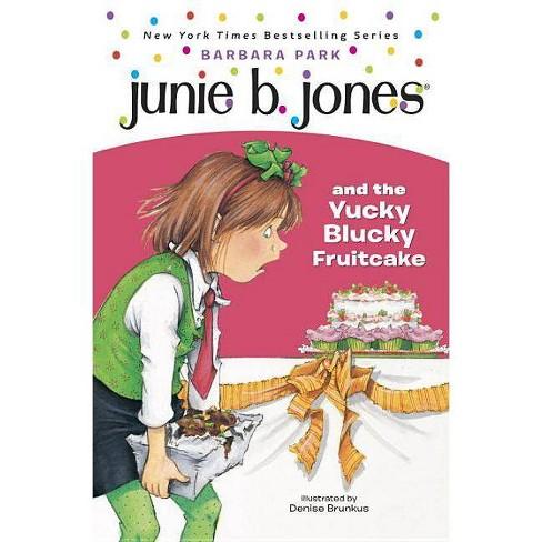 Junie B. Jones #5: Junie B. Jones and the Yucky Blucky Fruitcake - by  Barbara Park (Hardcover) - image 1 of 1