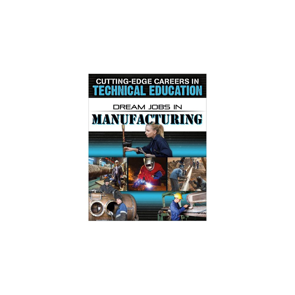 Dream Jobs in Manufacturing - by Adrianna Morganelli (Paperback)