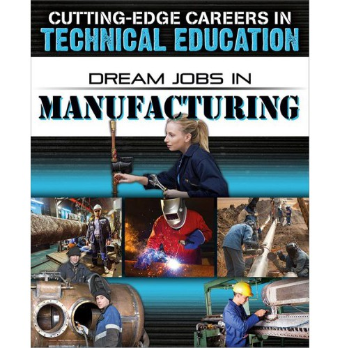 Dream Jobs in Manufacturing -  by Adrianna Morganelli (Paperback) - image 1 of 1