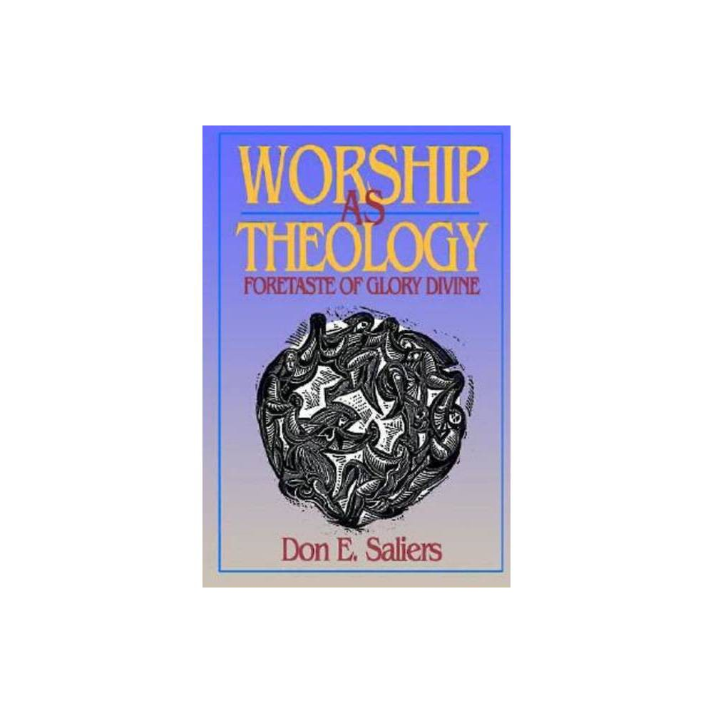 Worship As Theology By Don E Saliers Paperback