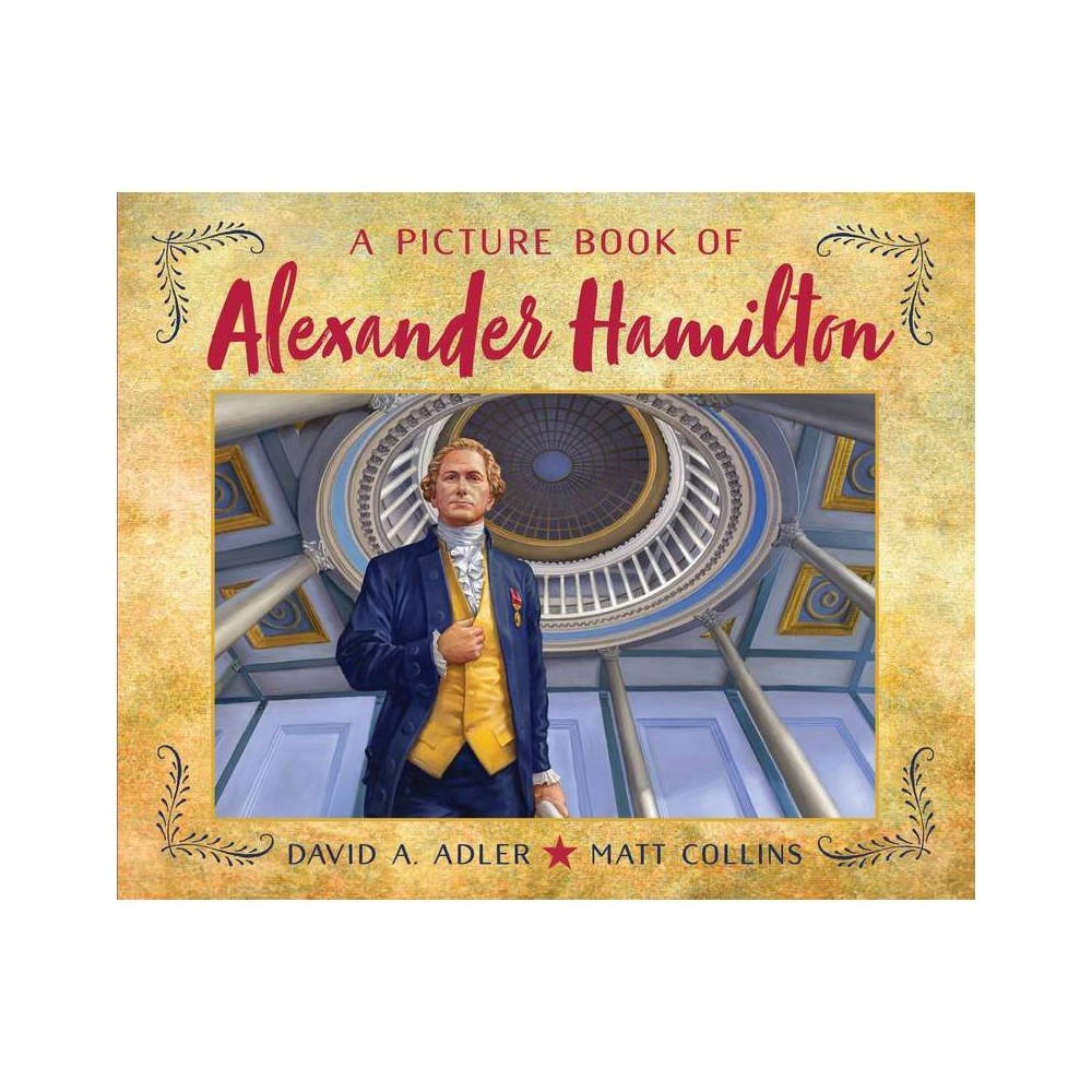 A Picture Book Of Alexander Hamilton Picture Book Biography By David A Adler Paperback