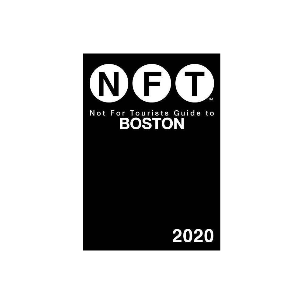 Not For Tourists Guide To Boston 2020 Paperback
