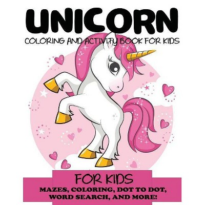 - Unicorn Coloring And Activity Book For Kids - (Kids Activity Books) By Blue  Wave Press (Paperback) : Target