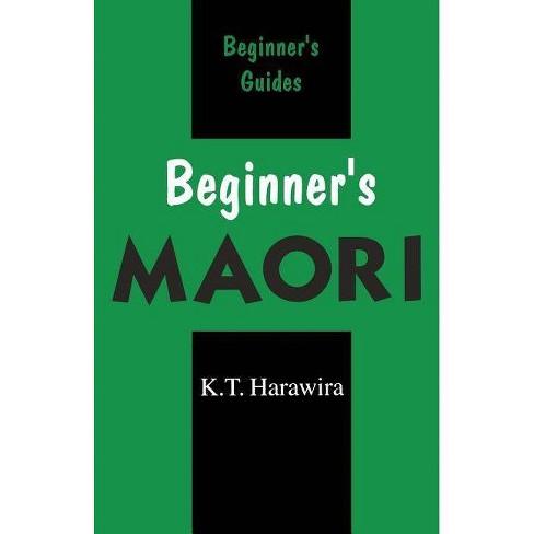 Beginner's Maori - (Beginner's (Foreign Language)) by  K T Harawira (Paperback) - image 1 of 1