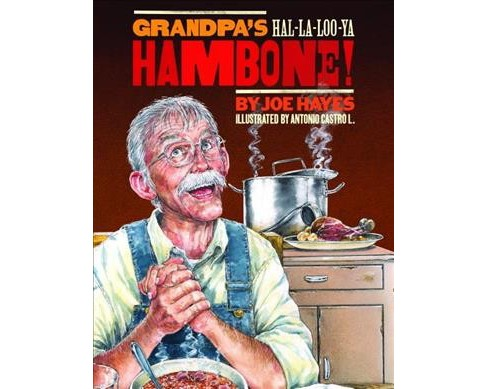 Grandpa's Ha-la-loo-ya Hambone (Hardcover) (Joe Hayes) - image 1 of 1
