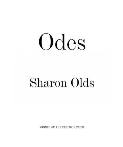Odes -  by Sharon Olds (Paperback) - image 1 of 1