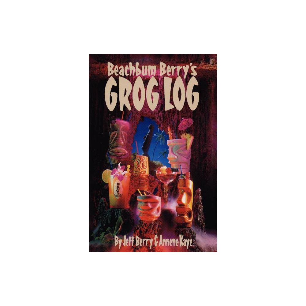 Beach Bum Berry S Grog Log 2nd Edition By Jeff Berry Paperback