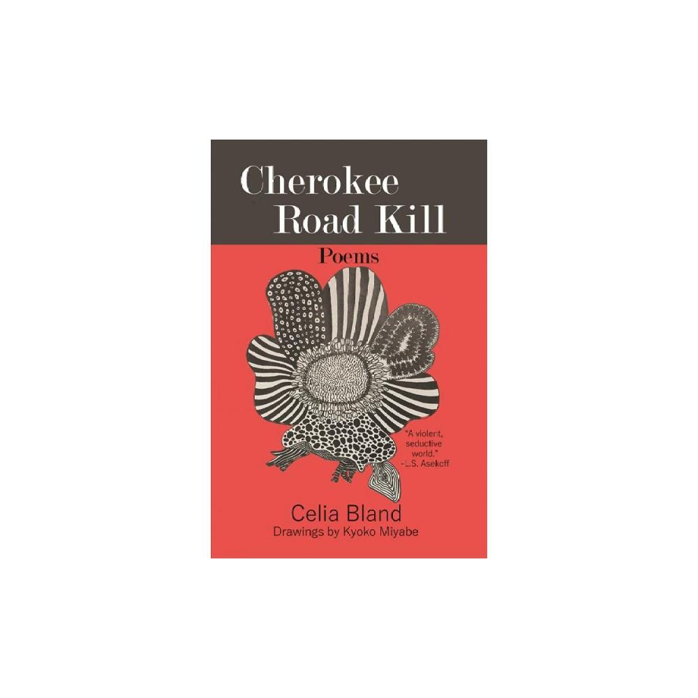 Cherokee Road Kill - by Celia Bland (Paperback)