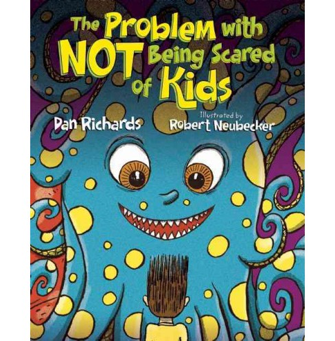 Problem With Not Being Scared of Kids (School And Library) (Dan Richards) - image 1 of 1