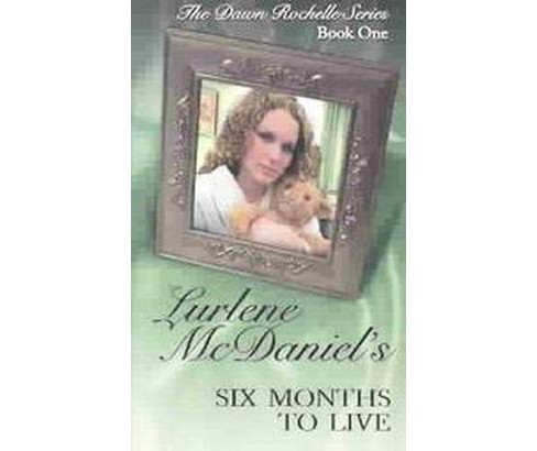 Six Months to Live (Paperback) (Lurlene McDaniel) - image 1 of 1