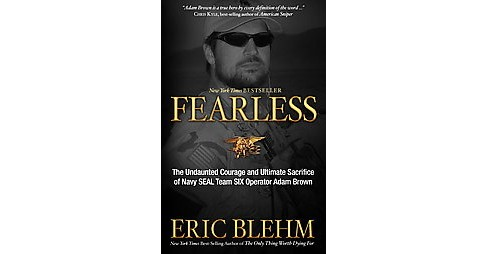 Fearless : The Undaunted Courage and Ultimate Sacrifice of Navy SEAL Team SIX Operator Adam Brown - image 1 of 1