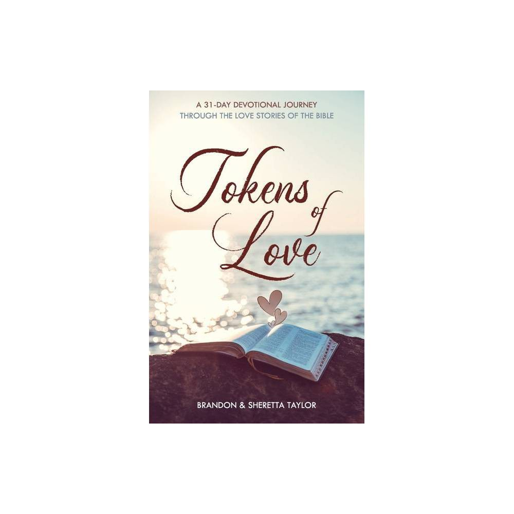 Tokens Of Love By Brandon Taylor Sheretta Taylor Paperback