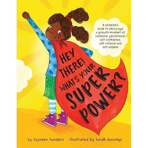 Hey There! What's Your Superpower? - by  Jayneen Sanders (Paperback) - image 1 of 1