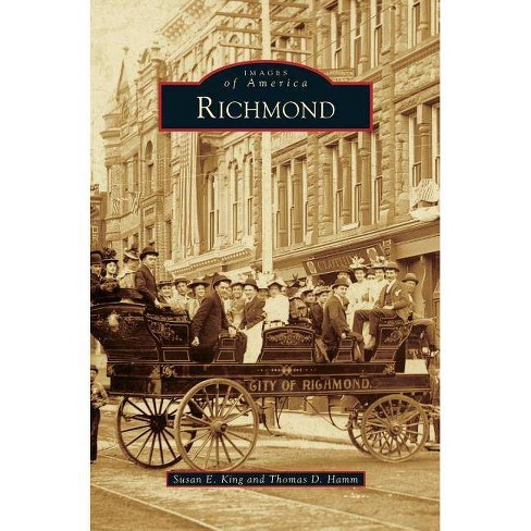 Richmond - by  Susan E King & Thomas D Hamm (Hardcover) - image 1 of 1