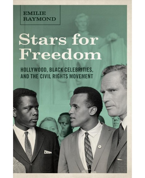Stars for Freedom : Hollywood, Black Celebrities, and the Civil Rights Movement -  (Paperback) - image 1 of 1