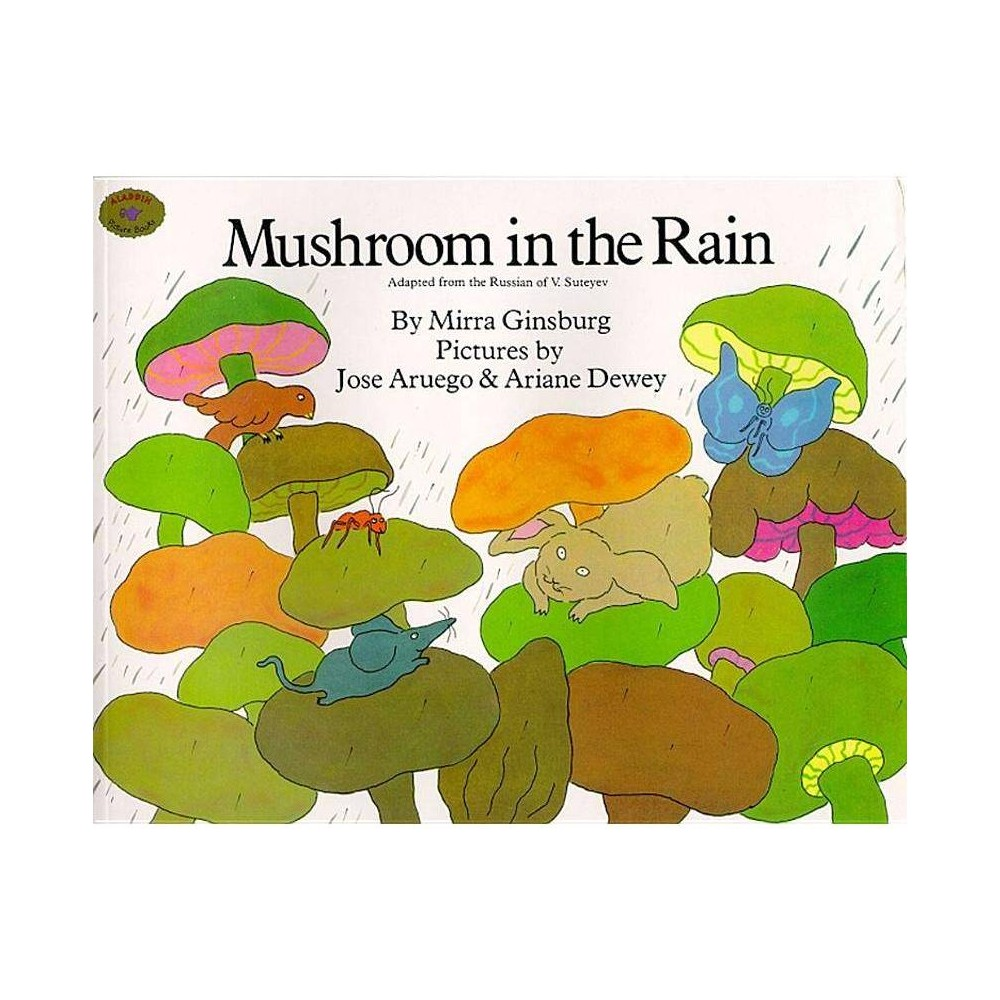 Mushroom In The Rain Rise And Shine By Mirra Ginsburg Paperback