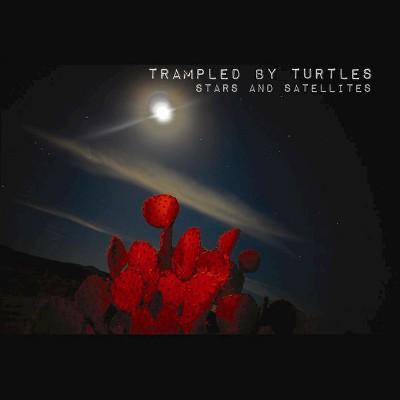 Trampled by Turtles - Stars and Satellites (CD)