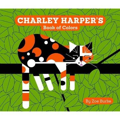 Charley Harper's Book of Colors - by Zoe Burke (Board_book)