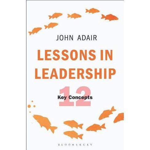 Lessons in Leadership - by  John Adair (Paperback) - image 1 of 1