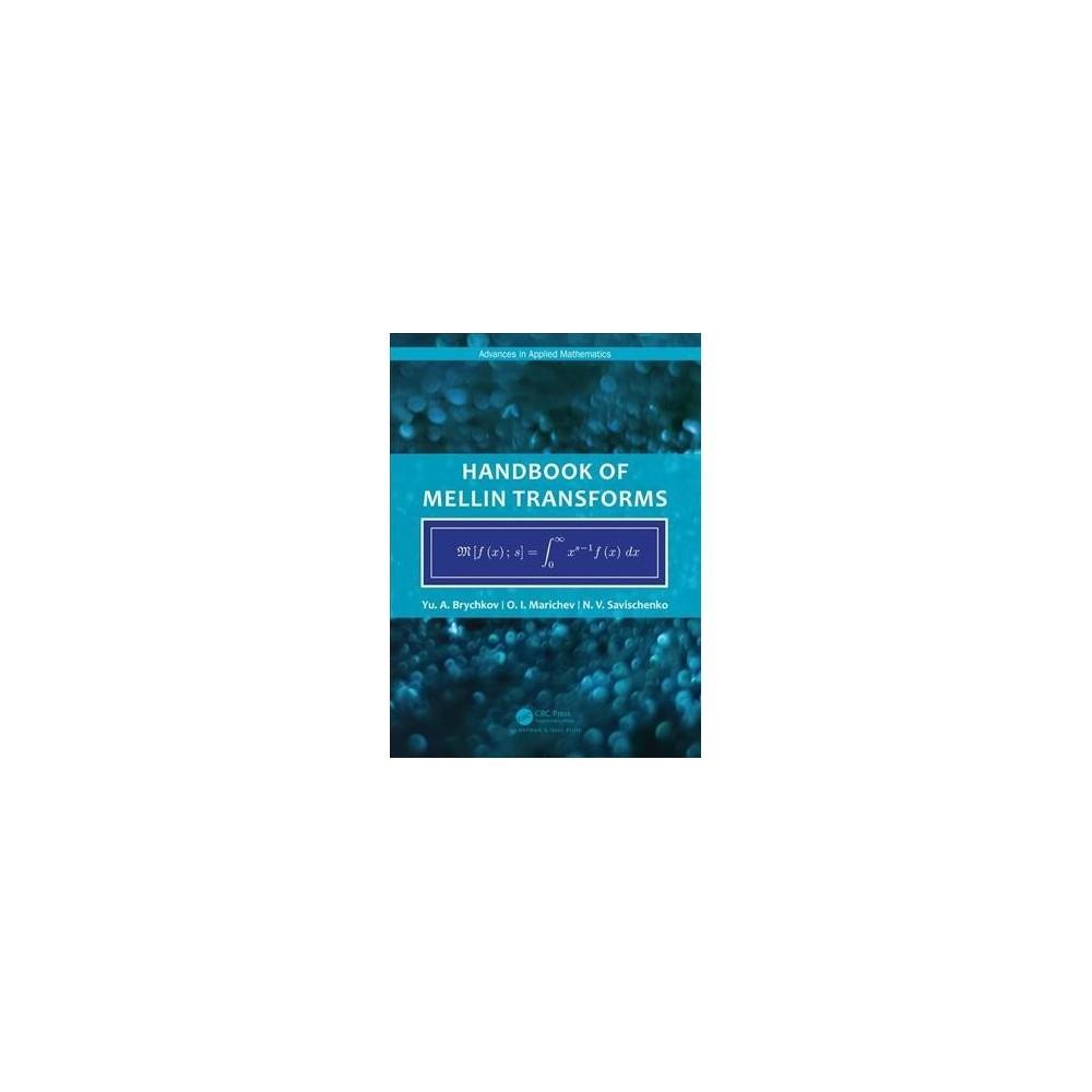 Handbook of Mellin Transforms - (Hardcover)
