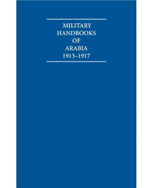 Military Handbooks of Arabia 1913-1917 Set (Hardcover) - image 1 of 1