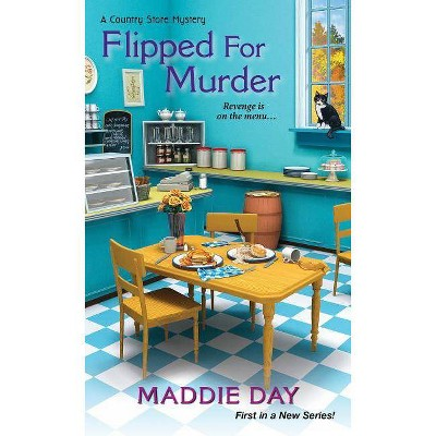 Flipped for Murder - (Country Store Mystery) by  Maddie Day (Paperback)